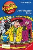 eBook: Kommissar Kugelblitz 07. Der schwarze Geist