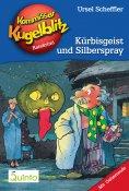 eBook: Kommissar Kugelblitz 13. Kürbisgeist und Silberspray
