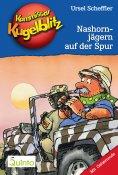 eBook: Kommissar Kugelblitz 16. Nashornjägern auf der Spur
