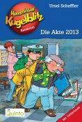 eBook: Kommissar Kugelblitz 20. Die Akte 2013