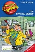 eBook: Kommissar Kugelblitz 21. Die Moskito-Bande
