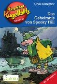 eBook: Kommissar Kugelblitz 23. Das Geheimnis von Spooky Hill