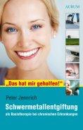 """eBook: """"Das hat mir geholfen!"""" - Schwermetallentgiftung"""