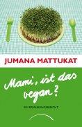 ebook: Mami, ist das vegan?
