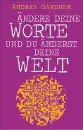 eBook: Ändere deine Worte und du änderst deine Welt