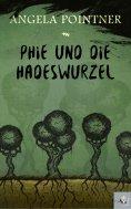 eBook: Phie und die Hadeswurzel