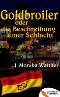 eBook: Goldbroiler oder die Beschreibung einer Schlacht