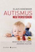 eBook: Autismus neu verstehen