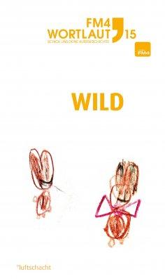 eBook: FM4 Wortlaut 15. WILD