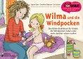 eBook: Wilma und die Windpocken - Das Bilder-Erzählbuch für Kinder, die Windpocken haben oder mehr darüber