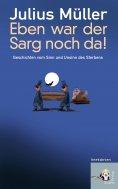 eBook: Eben war der Sarg noch da!