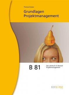 ebook: B 81 Grundlagen Projektmanagement