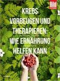 eBook: Krebs vorbeugen und therapieren: Wie Ernährung helfen kann