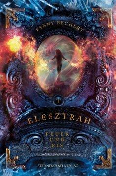 eBook: Elesztrah (Band 1): Feuer und Eis