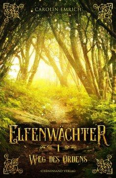 ebook: Elfenwächter (Band 1): Weg des Ordens