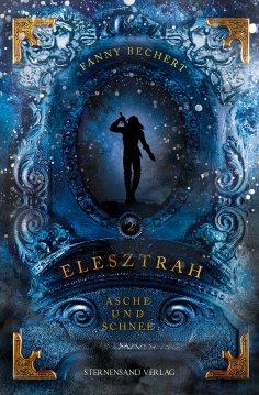 eBook: Elesztrah (Band 2): Asche und Schnee