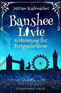 ebook: Banshee Livie: Weltrettung für Fortgeschrittene