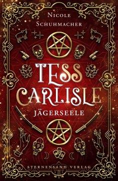 eBook: Ein Tess-Carlisle-Roman (Band 1): Jägerseele