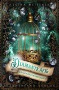 eBook: Der Fluch der sechs Prinzessinnen (Band 3): Diamantkäfig