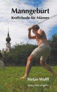 ebook: Manngeburt - Kraftrituale für Männer