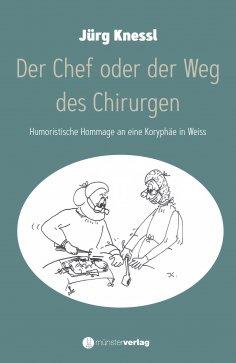 eBook: Der Chef oder der Weg des Chirurgen