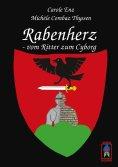 eBook: Rabenherz - vom Ritter zum Cyborg