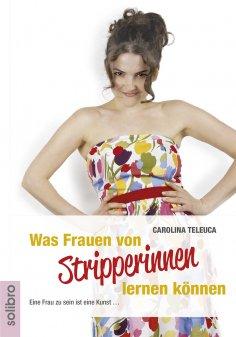 eBook: Was Frauen von Stripperinnen lernen können