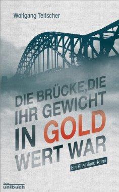 eBook: Die Brücke, die ihr Gewicht in Gold wert war