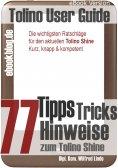 eBook: Tolino Shine: 77 Tipps, Tricks, Hinweise und Shortcuts