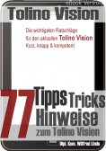 eBook: Tolino Vision: 77 Tipps, Tricks, Hinweise zum Tolino Vision