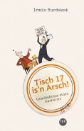 eBook: Tisch 17 is'n Arsch!
