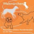 eBook: Besonders schöne Hundemärchen aus aller Welt.