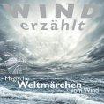 eBook: Wind erzählt - Magische Weltmärchen vom Wind