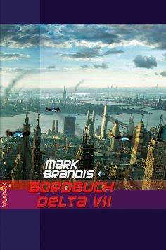 ebook: Mark Brandis - Bordbuch Delta VII