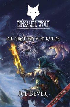 eBook: Einsamer Wolf 03 - Die Grotten von Kulde