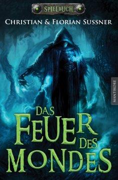 ebook: Das Feuer des Mondes: Ein Fantasy-Spielbuch