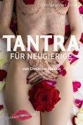 eBook: Tantra für Neugierige: Anregungen für sinnliche Massagen, Slow Sex und Rituale zu zweit