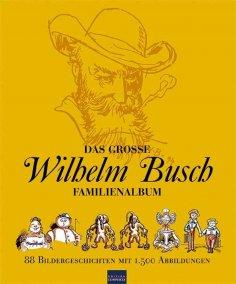 eBook: Das große Wilhelm Busch Familienalbum
