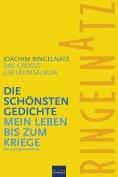 eBook: Ringelnatz: Die schönsten Gedichte / Mein Leben bis zum Kriege