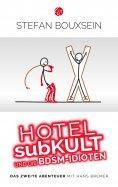 eBook: Hotel subKult und die BDSM-Idioten