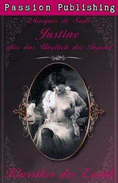 ebook: Klassiker der Erotik 4: Justine und das Unglück der Tugend