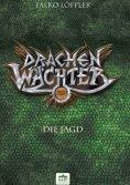 ebook: Drachenwächter - Die Jagd
