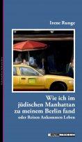 eBook: Wie ich im jüdischen Manhattan zu meinem Berlin fand