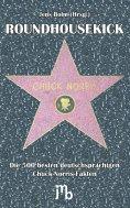 eBook: Roundhousekick. Die 500 besten deutschsprachigen Chuck-Norris-Fakten