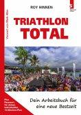 eBook: TRIATHLON TOTAL - Dein Arbeitsbuch für eine neue Bestzeit
