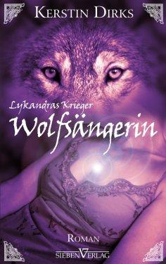 eBook: Lykandras Krieger 1 - Wolfsängerin