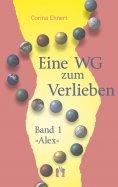 eBook: Eine WG zum Verlieben (Band 1: Alex)