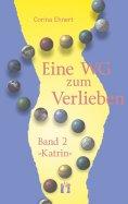 eBook: Eine WG zum Verlieben (Band 2: Katrin)