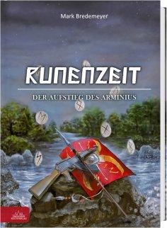 eBook: Runenzeit 3 - Der Aufstieg des Arminius
