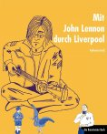 eBook: Mit John Lennon durch Liverpool